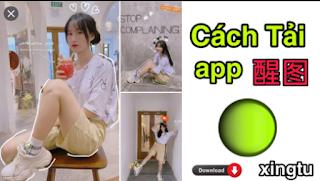 Tải App edit ảnh Trung Quốc Xingtu 醒图 APK