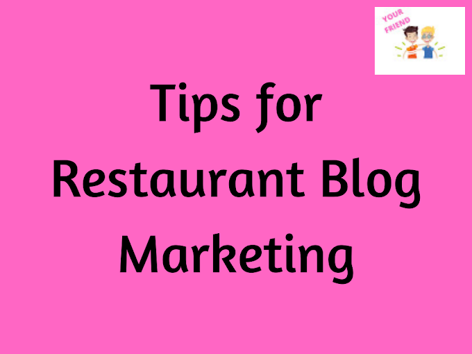 Tips for Restaurant Blog Marketing