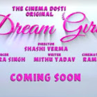 Dream Girl webseries  & More