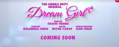 Dream Girl Cinema Dosti web series
