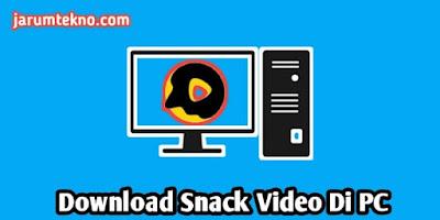 Download Snack Video Di PC