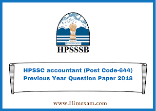 HPSSC accountant (Post Code-644) Previous Year  Question Paper 2018