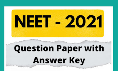 NEET - 2021 Question Paper with Answer Key.