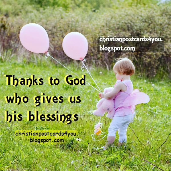 Free Card to give thanks to the Lord, Thank you God for all you have done, free christian quotes for a new day by Mery Bracho