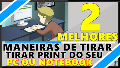 Como Tirar Print no PC ou Notebook