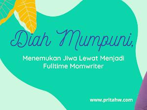 Diah Mumpuni, Menemukan Jiwa Lewat Menjadi Fulltime Momwriter