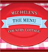 Miz Helen's Country Cottage Whats For Dinner Next Week
