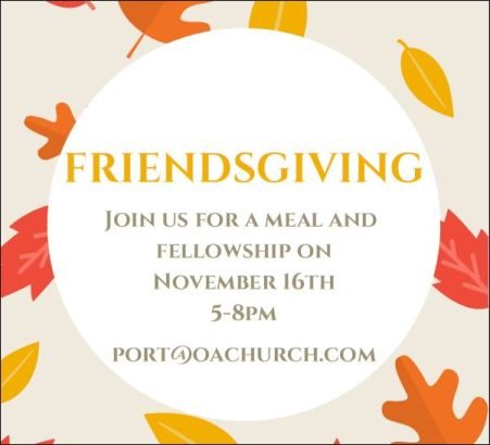 "11-16 ""Friendsgiving"" at Open Arms Church Port Allegany"