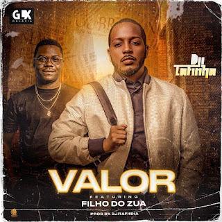 Dji Tafinha - Valor (Feat Filho do Zua)