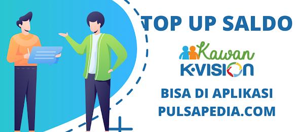 Cara Top Up Saldo Kawan K-Vision Online