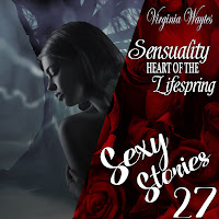 Sexy Stories 27 - Sensuality: Heart of the Lifespring