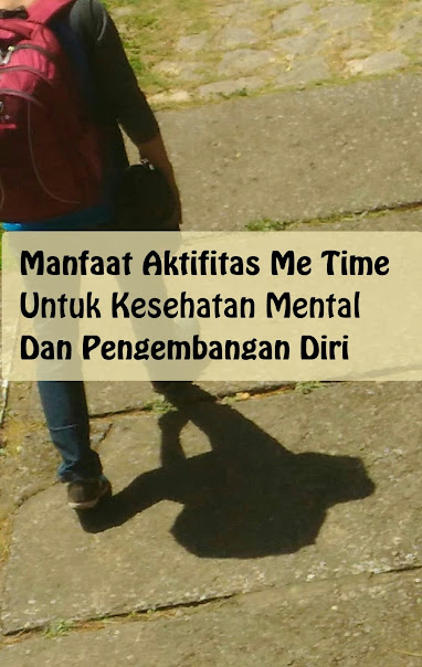 Manfaat--Me-Time-Untuk-Kesehatan-Mental-Dan-Pengembangan-Diri