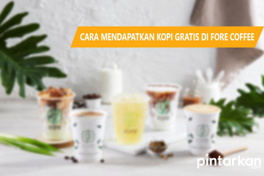Cara Mendapatkan Kopi Gratis di Fore Coffee