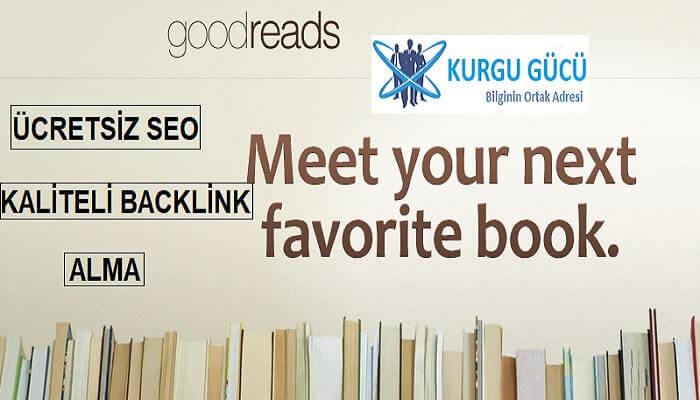 Goodreads.com'dan Ücretsiz Profil SEO Backlink Alma Yöntemleri - Kurgu Gücü