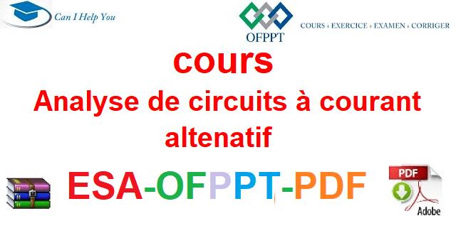 Analyse de circuits à courant alternatif Électromécanique des Systèmes Automatisées-ESA-OFPPT-PDF