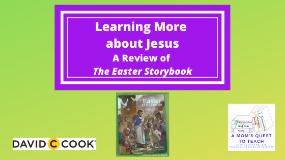 logo of David C Cook and A Mom's Quest to Teach; book cover of The Easter Storybook
