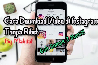 [UPDATE] Cara Download Video Instagram Tanpa Aplikasi Dengan Mudah Di HP Android