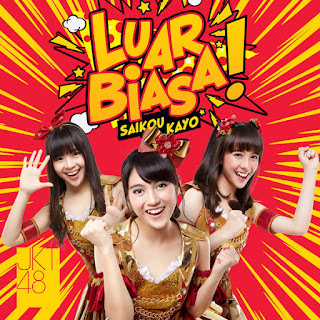 Download Lagu JKT48 - Luar Biasa (Saikou Kayo) Full Album 2017