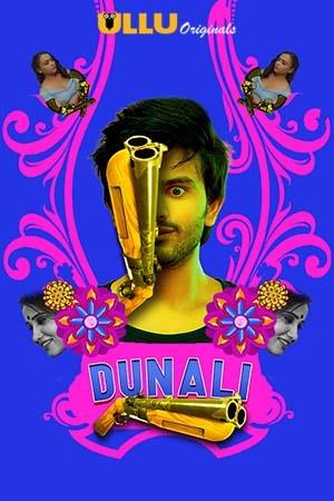 Download [18+] Dunali (2021) S01 Hindi Ullu Originals WEB Series 480p | 720p WEB-DL | 1080p || Full Version || Part 03 Added