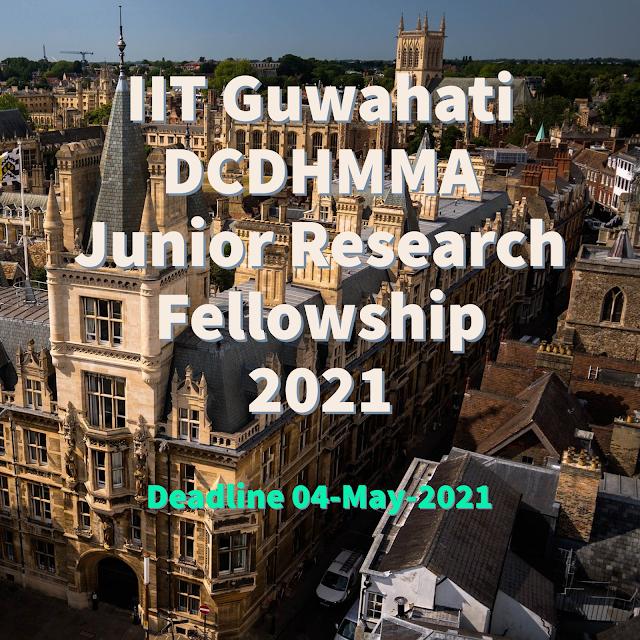 IIT गुवाहाटी DCDHMMA जूनियर रिसर्च फेलोशिप 2021