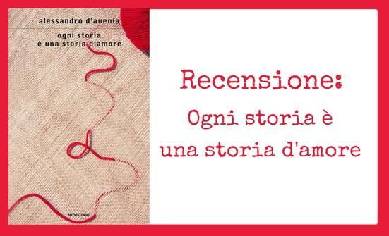 Recensione: Ogni storia è una storia d'amore