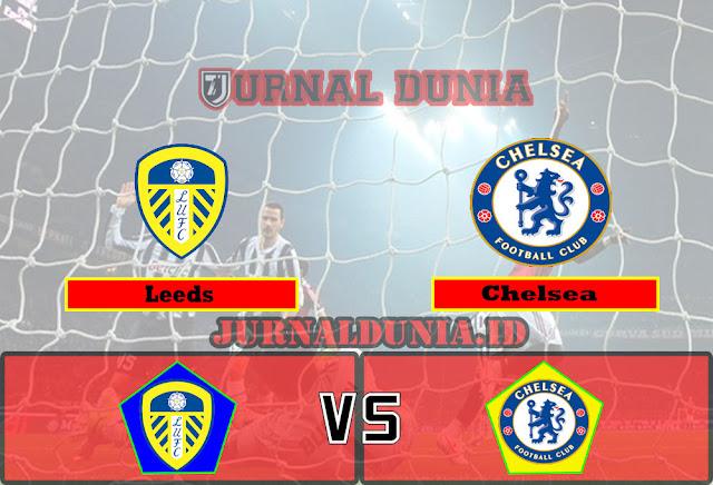 Prediksi Leeds vs Chelsea , Sabtu 13 Maret 2021 Pukul 19.30 WIB