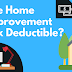 Are Home Improvement Tax Deductible in 2019 | Full Guide