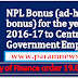NPL Bonus (ad-hoc bonus) for the year 2016-17 to Central Government Employees