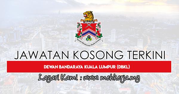 Jawatan Kosong Terkini 2020 di Dewan Bandaraya Kuala Lumpur (DBKL)