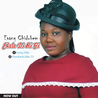 Audio + Video: Evang Chidubem — Ekele Di Ri Gi - www.mp3made.com.ng