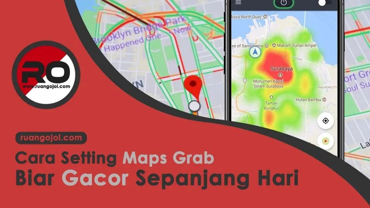 Cara Setting Maps Grab Biar Gacor Terbaru 2021