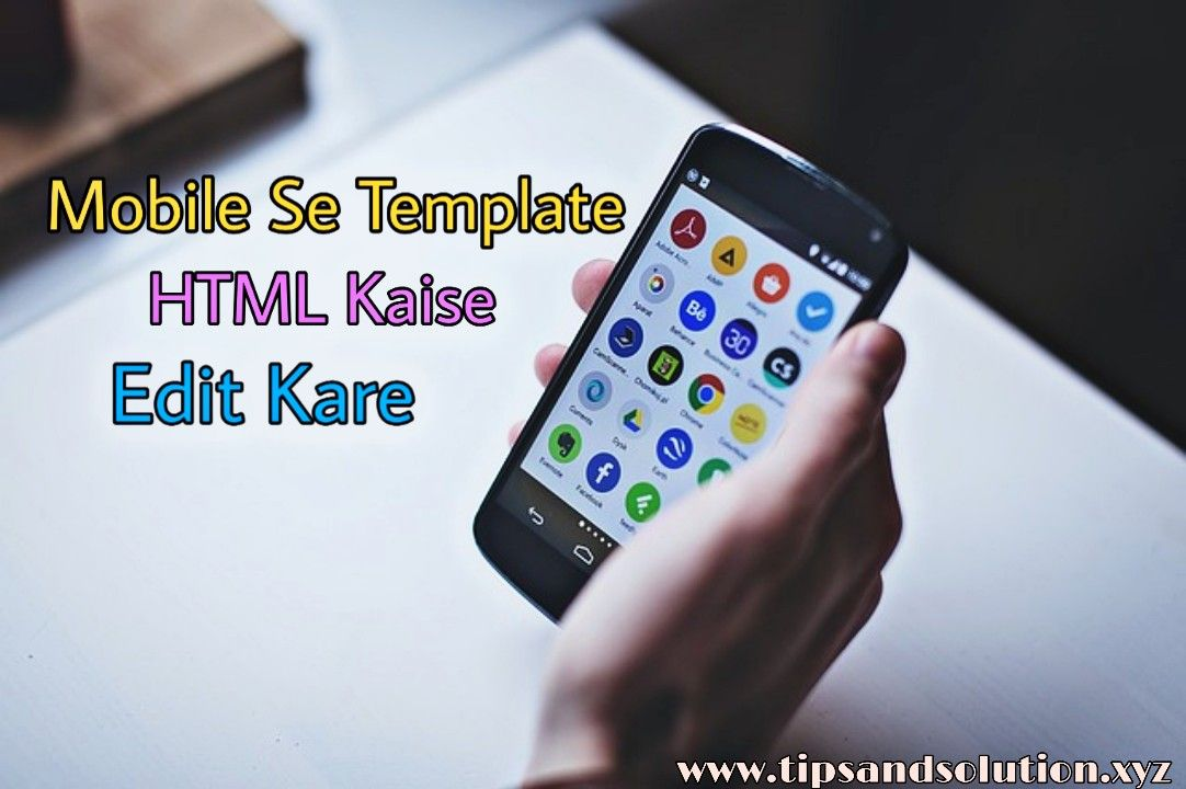 Mobile Se Template Ke HTML Kaise Edit Kare