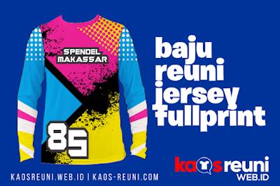 Baju Reuni Jersey Full Printing Desain Full Color