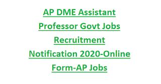 AP DME Assistant Professor Govt Jobs Recruitment Notification 2020-Online Form-AP Govt Medical College Asst Professor Jobs