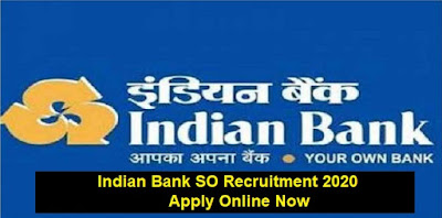 Indian Bank SO Recruitment 2020 – Apply Online Now