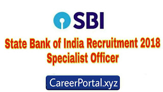 State Bank of India Recruitment 2018 - Specialist Officer