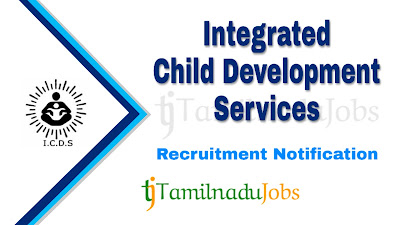 ICDS Recruitment Notification 2019, ICDS Recruitment 2019,  govt jobs in tamilnadu, latest ICDS Recruitment  update