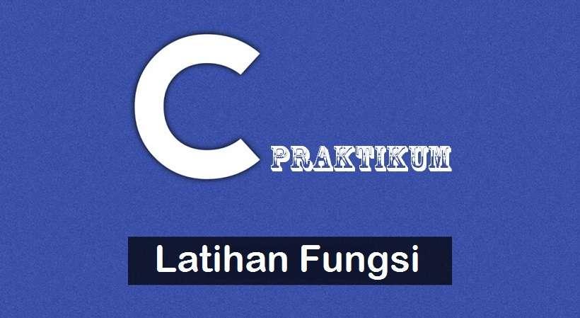 Latihan Program Fungsi Bahasa C