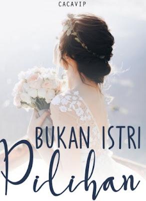 Novel Bukan Istri Pilihan Karya Cacavip Full Episode