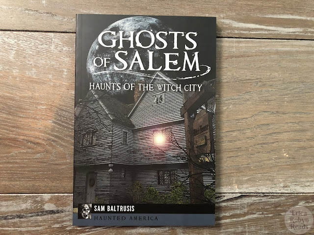 Ghosts of Salem: Haunts of the Witch City by Sam Baltrusis
