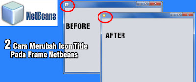 2 Cara Merubah Icon Title Java Pada Frame Netbeans