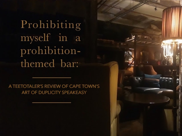 Title: A Teetotalers Review of Cape Town's Art of Duplicity Speakeasy