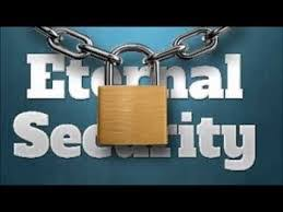 ONCE SAVED, ALWAYS SAVED IS ETERNAL SECURITY BIBLICAL AND BALANCED?