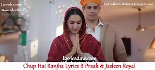 Chup Hai Ranjha Lyrics   B Praak   Jasleen Royal   Shershaah