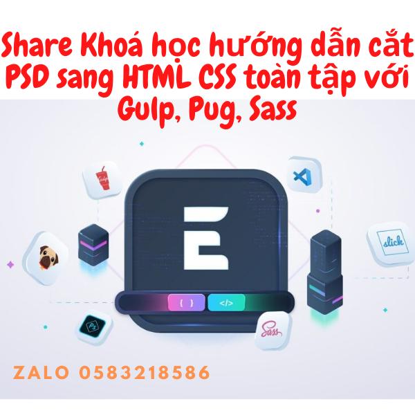 Share Khoá học cắt PSD sang HTML CSS toàn tập với Gulp, Pug, Sass của Evondev