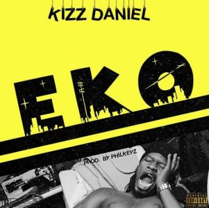 AUDIO  KIZZ DANIEL ~ EKO  [official mp3 audio]
