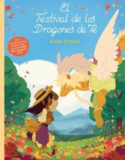 El Festival de los Dragones de Té, de Katie O'Neill