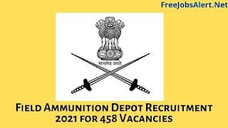 Field Ammunition Depot Recruitment 2021 for 458 Vacancies