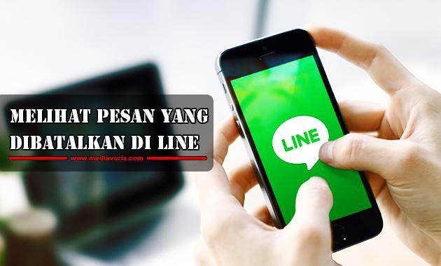 Cara Melihat Pesan yang dibatalkan di Line
