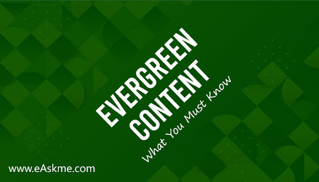 What Is Evergreen Content & Why Should You Care?: eAskme